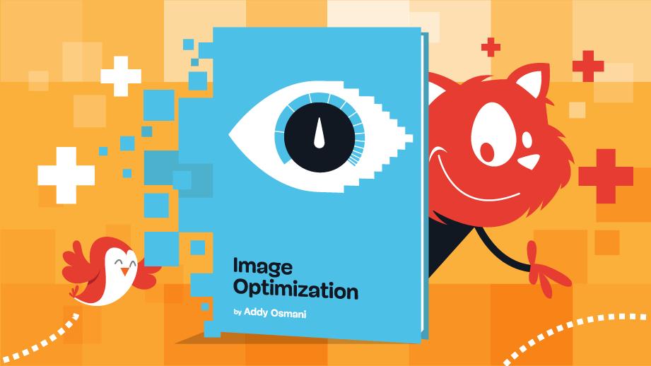 Brand new book: Image Optimization by Addy Osmani.