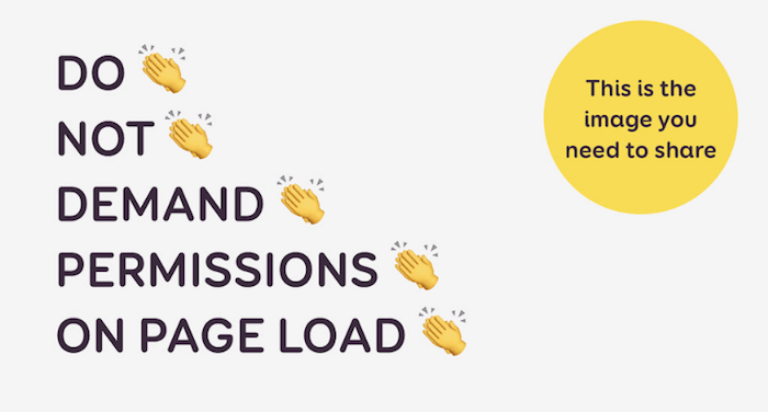 Do not demand permissions on page load.