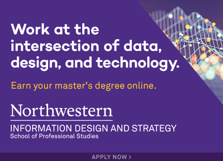 Work at the Intersection of Data, Design and Technology. Earn your master's degree online at Northwestern Information Design and Strategy.