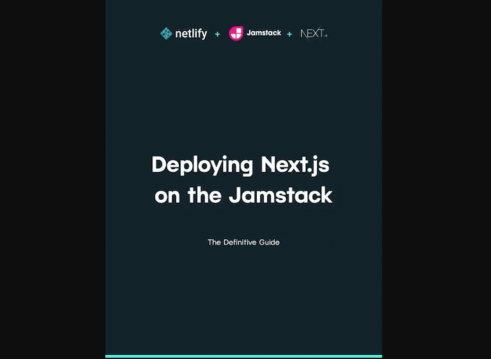 Deploying Next.js on the Jamstack: The Definitive Guide