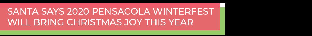 Santa says 2020 Pensacola Winterfest will bring Christmas joy this year