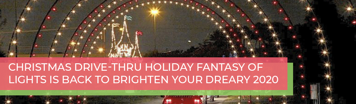 Christmas drive-thru Holiday Fantasy of Lights is back to brighten your dreary 2020