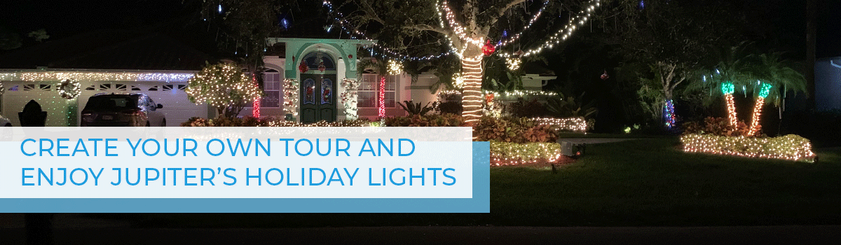 Create Your Own Tour and Enjoy Jupiter's Holiday Lights