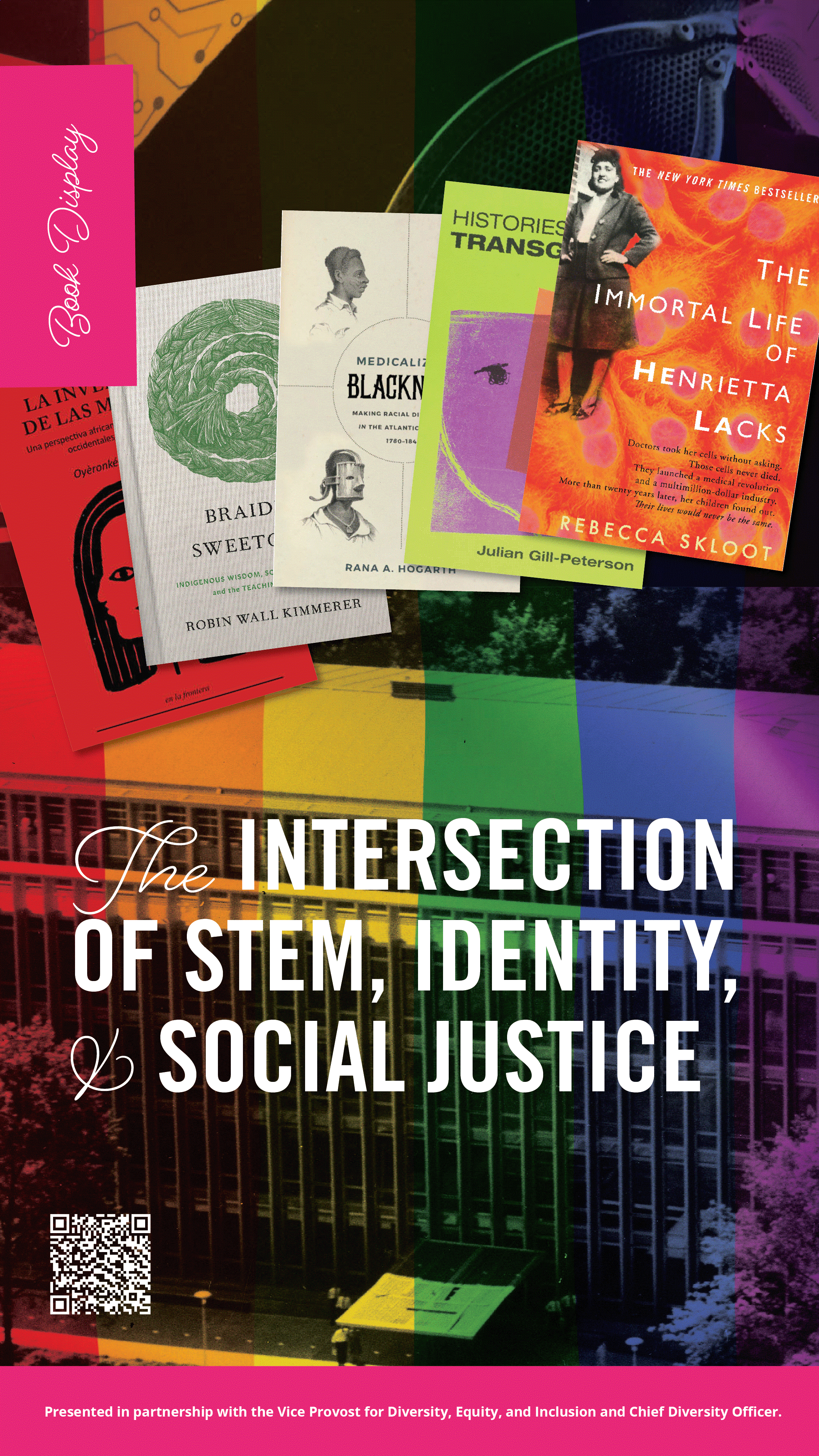 """Flyer featuring images of books, reading """"The Intersection of STEM, Identity, and Social Justice. Presented in partnership with the Vice Provost for Diversity, Equity, and Inclusion and Chief Diversity Officer."""