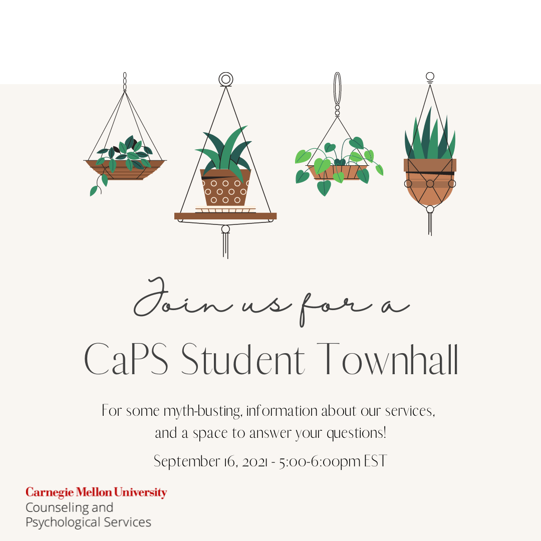 """Flyer reading """"Join us for a CaPS Student Townhall for some myth-busting, information about our services, and a space to answer your questions! September 16, 2021 from 5-6pm EST"""