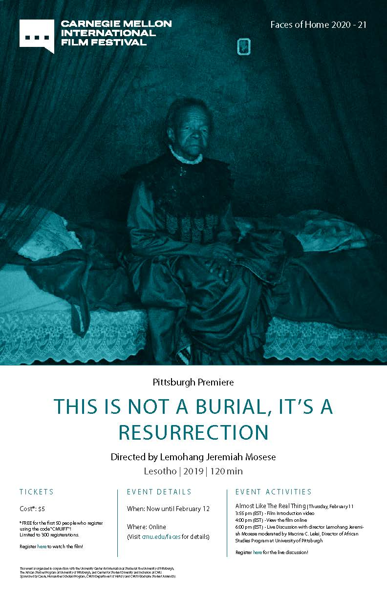 Flyer for Carnegie Mellon International Film Festival featured film of This is Not a Burial, It's a Resurrection, showing online now through February 12.