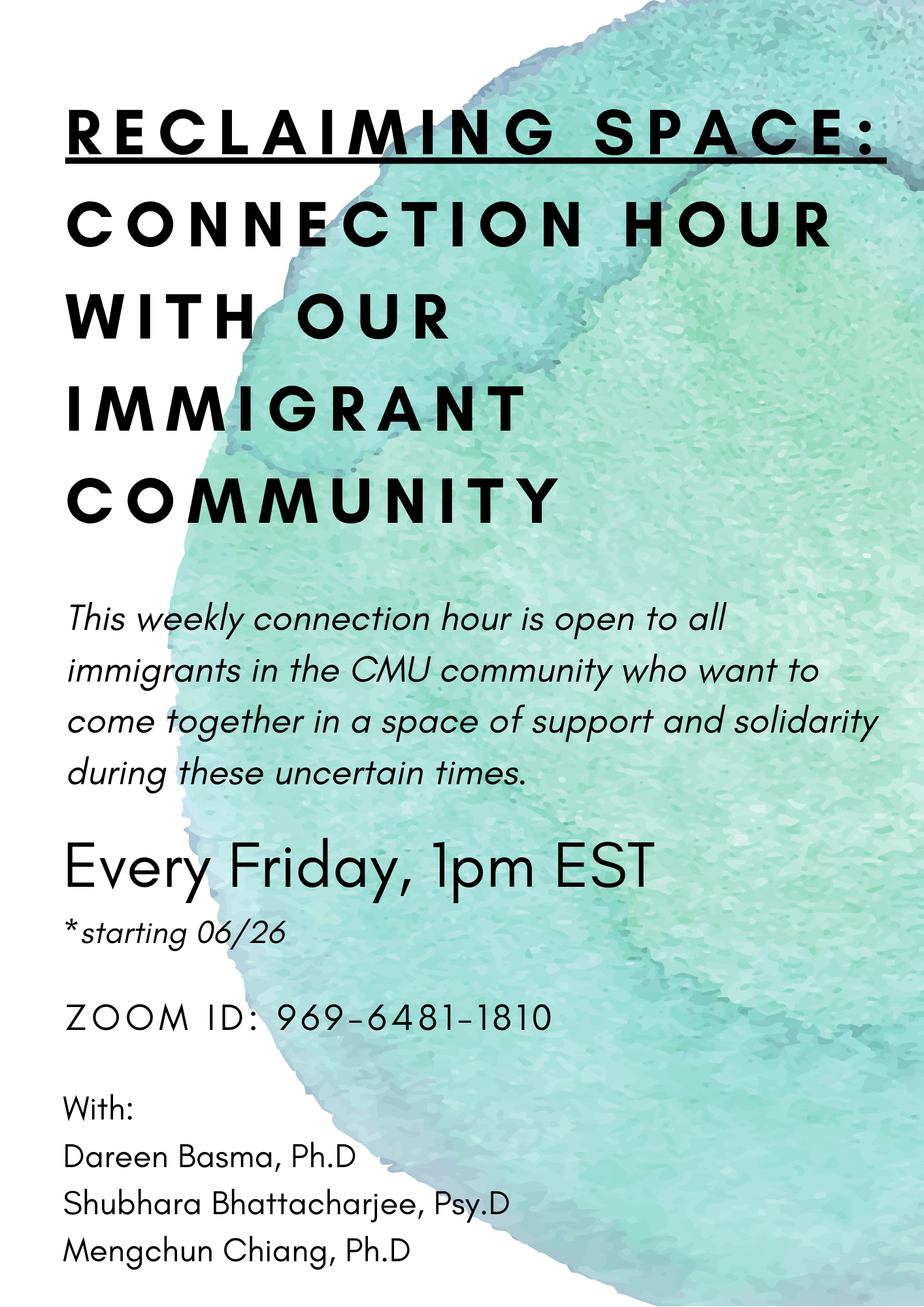 Flyer for Reclaiming Space: Connection Hour with our Immigrant Community on Fridays