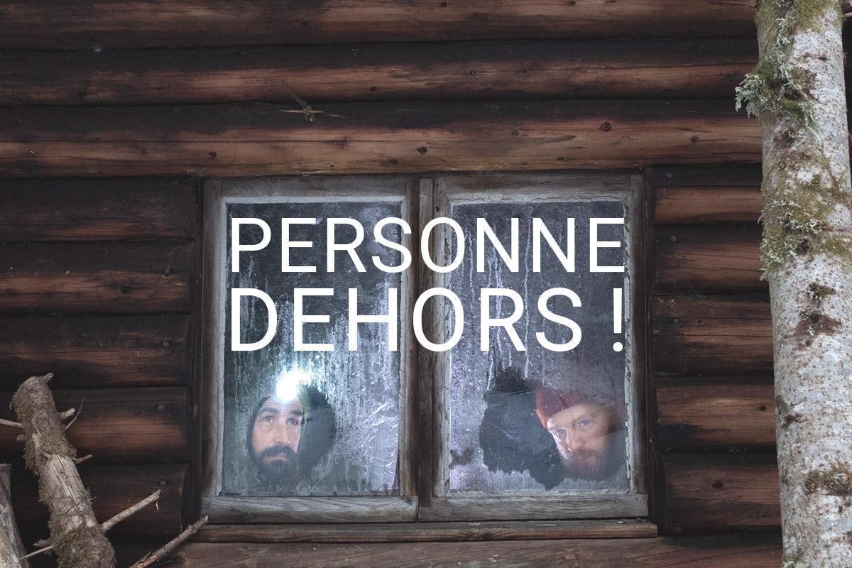 PERSONNE DEHORS
