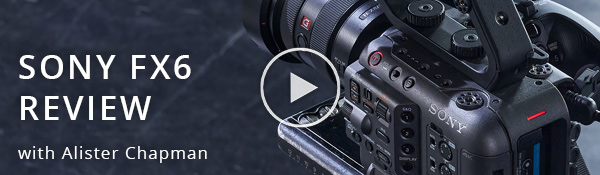 Sony FX6 Review
