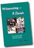 Witnessing - A Lifestyle by Kay L. Meyer