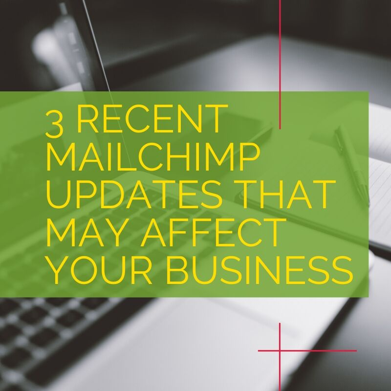 3 recent mailchimp updates that may affect your business