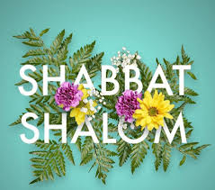 Shabbat shalom and flowers
