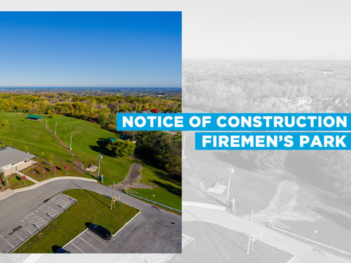 Notice of Construction Firemen's Park
