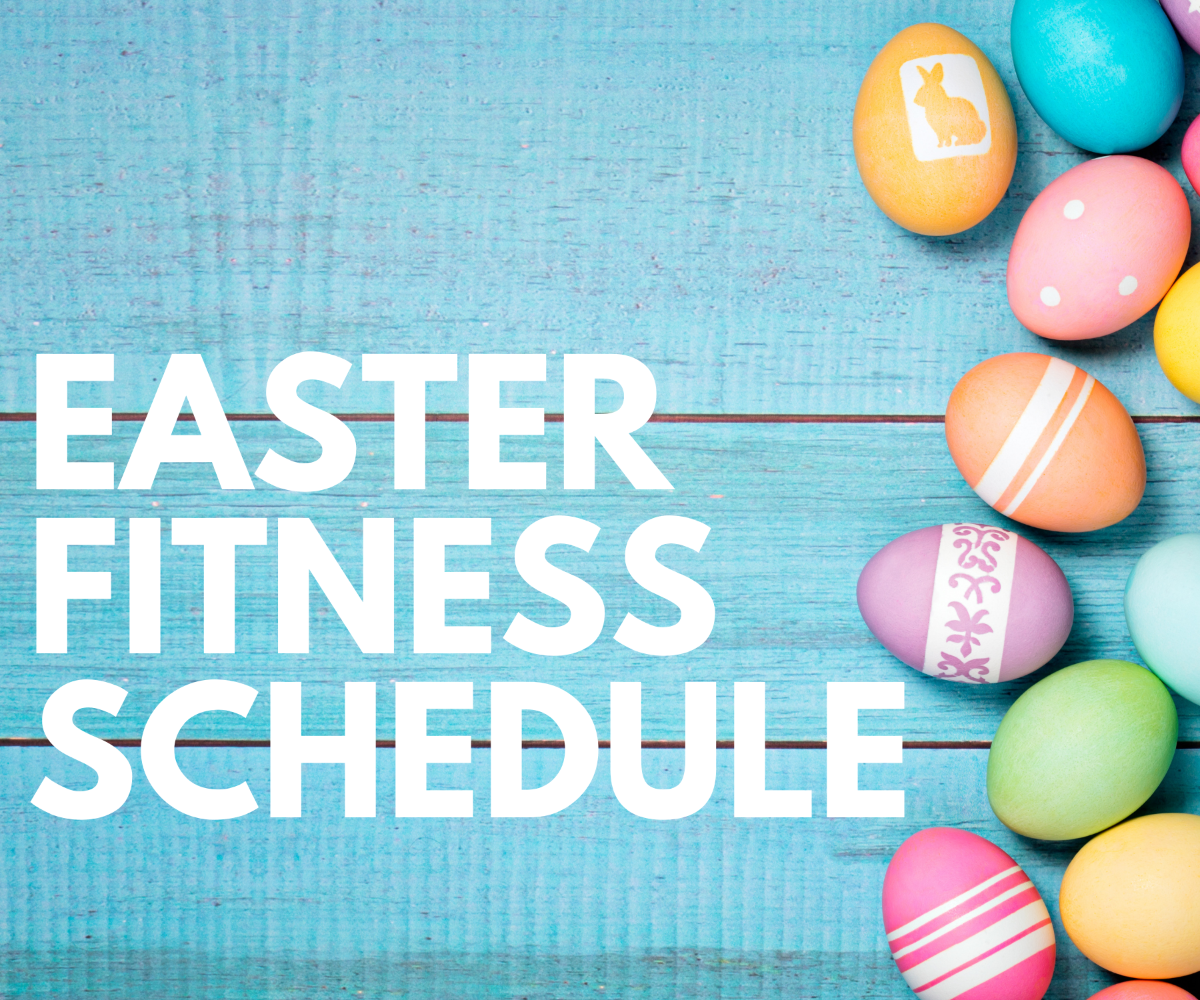 Easter Fitness Schedule