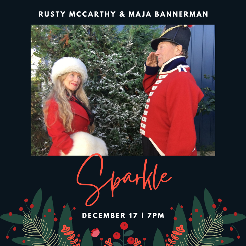 Sparkle: Rusty McCarthy and Maja Bannerman. December 17 at 7pm