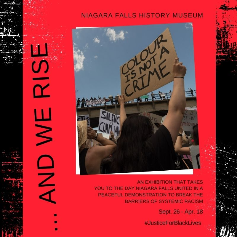 And We Rise, An exhibition that takes you to the day Niagara Falls United in a peaceful demonstration to break the barriers of systemic racism.