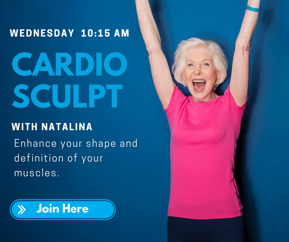 WEdnesday 10:15 a.m. Cardio Sculpt with Natalina. Enhance your shape and definition of  your muscles. Join Here.