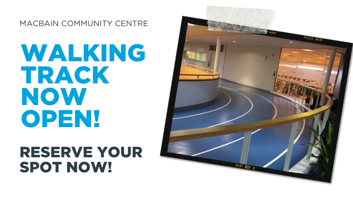 MacBain Community Centre, walking track now open, reserve your spot now!