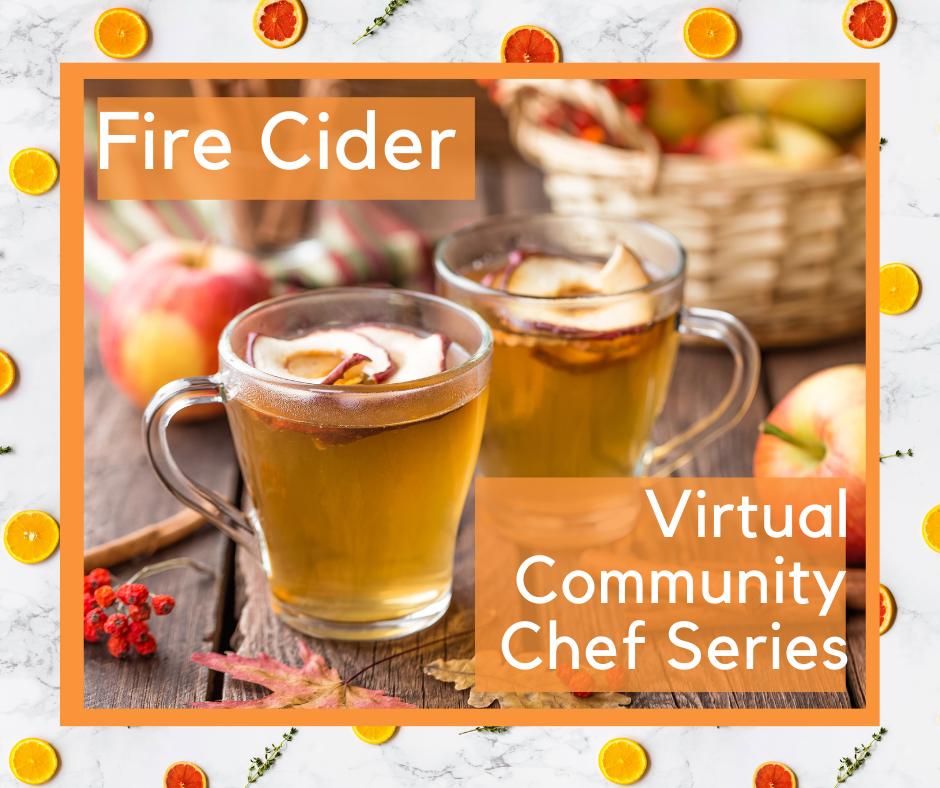 Fire Cider. Virtual community chef series