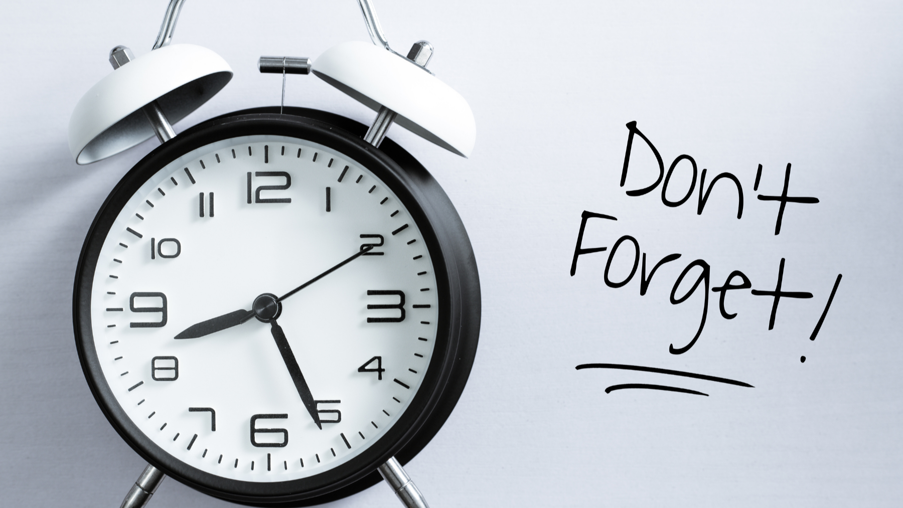 Don't forget with clock
