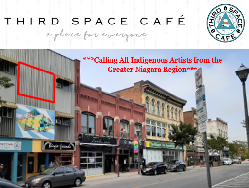 Third Space CAfe. CAlling all Indigenous Artists from the Greater Niagara Region