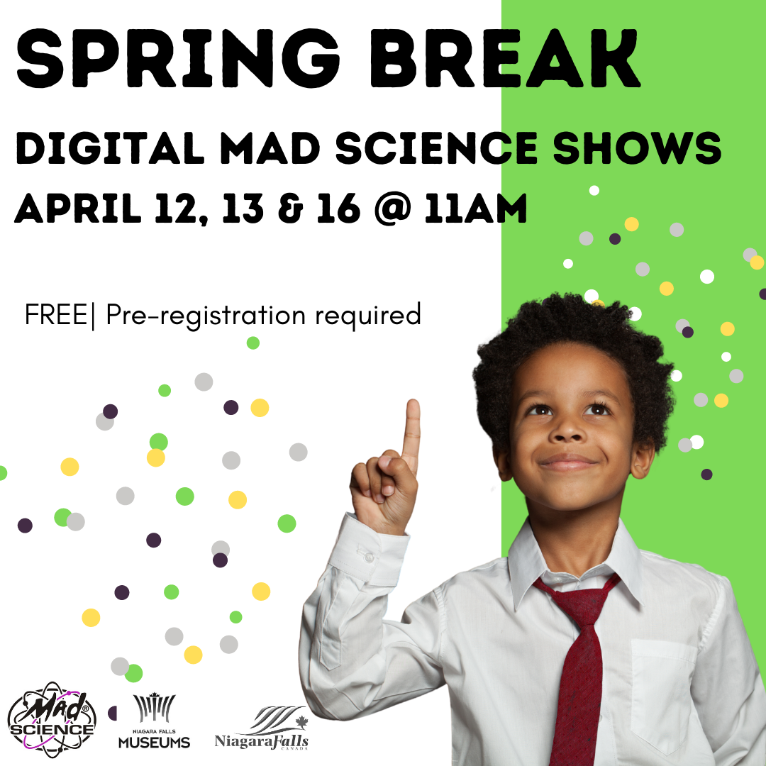 Spring Break Digital Mad Science Shows, April 12, 13 & 16 at 11am. Free: Pre-registration required.