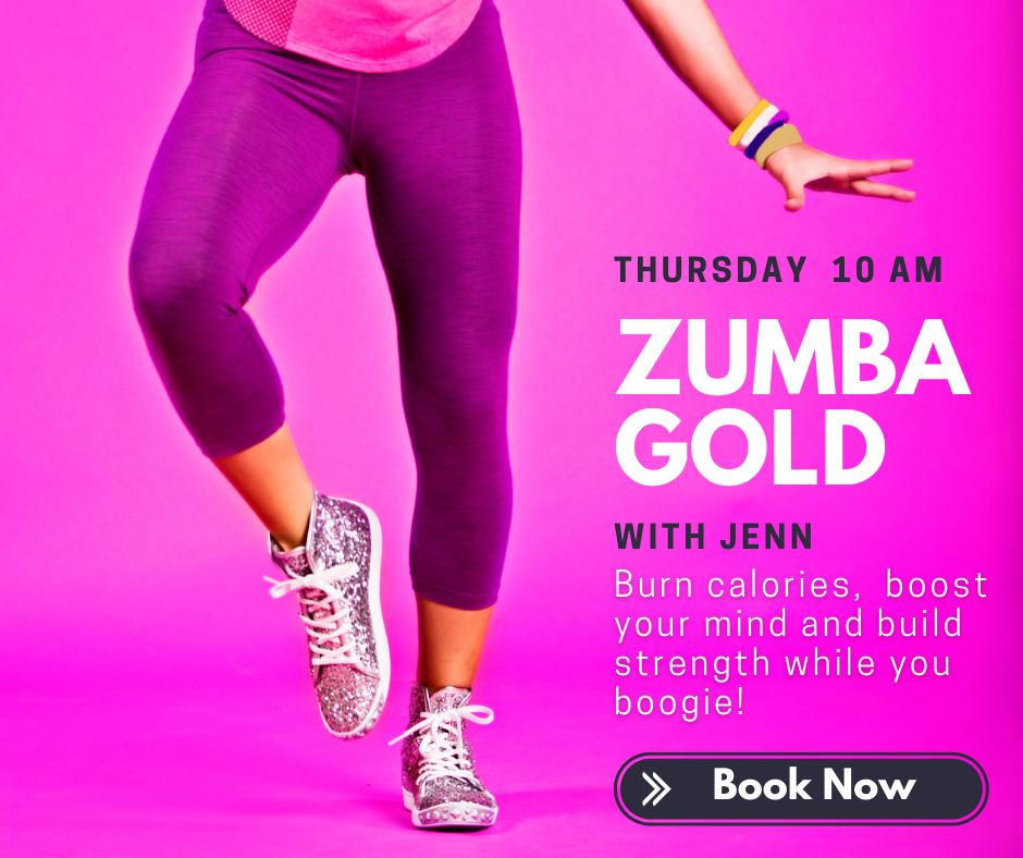 Thursday 10 AM Zumba Gold with Jenn. Burn calories, boost your mind and build strength while you boogie. Book now.