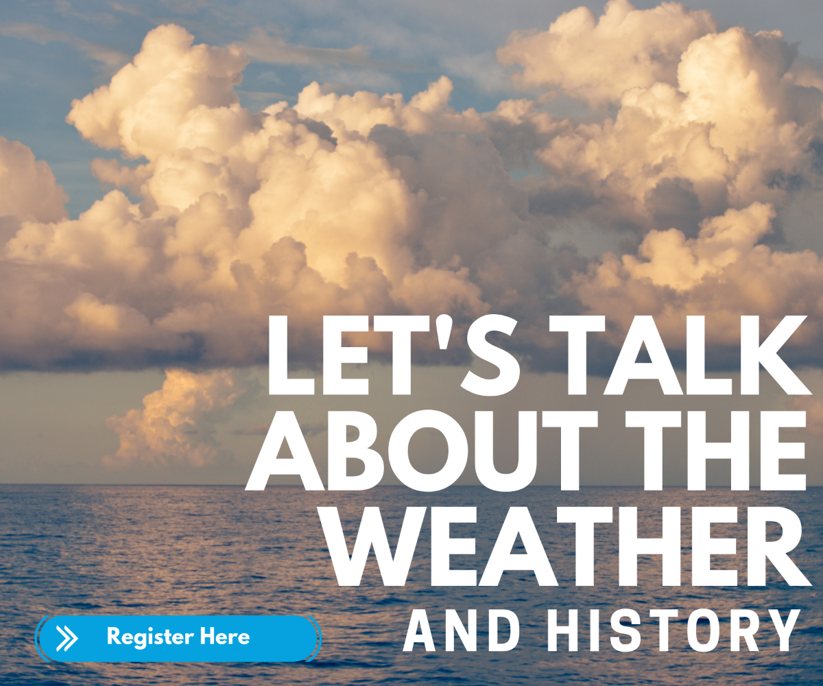 Let's talk about the weather and history!