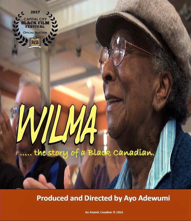 Wilma: The Story of a Black Canadian. Produced and Directed by Ayo Adewumi