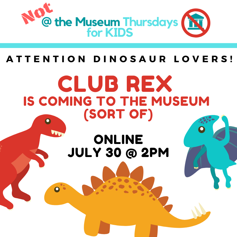 Club Rex is coming to the Museum (Sort Of) Online, July 20 at 2pm