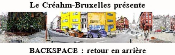 Le Créahm-Bruxelles présente: BACKSPACE...retour en arrière