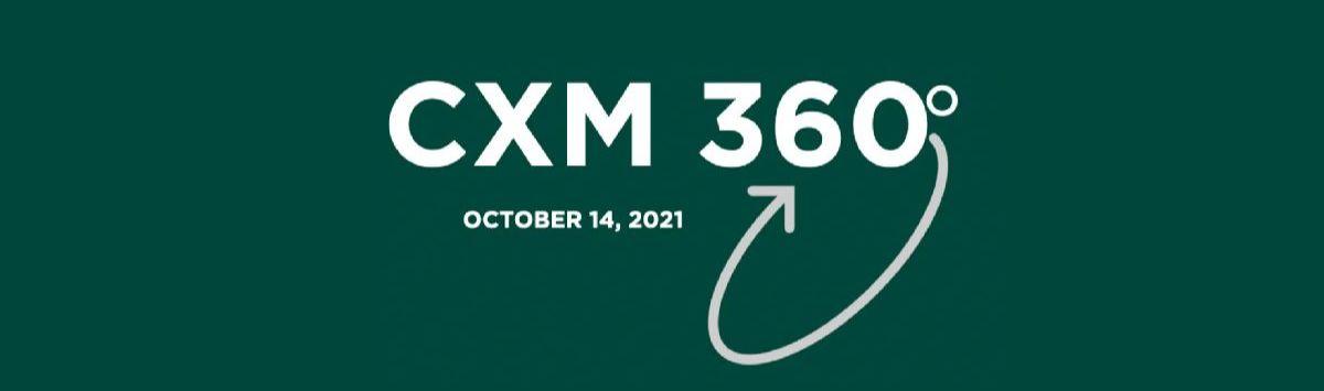 CXM 360 - October 14, 2021