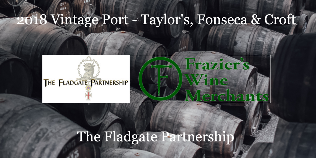 2018 Vintage Port - Taylor's, Fonseca & Croft - The Fladgate Partnership