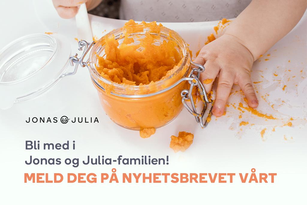 Bli med i Jonas og Julia-familien og meld deg på nyhetsbrevet