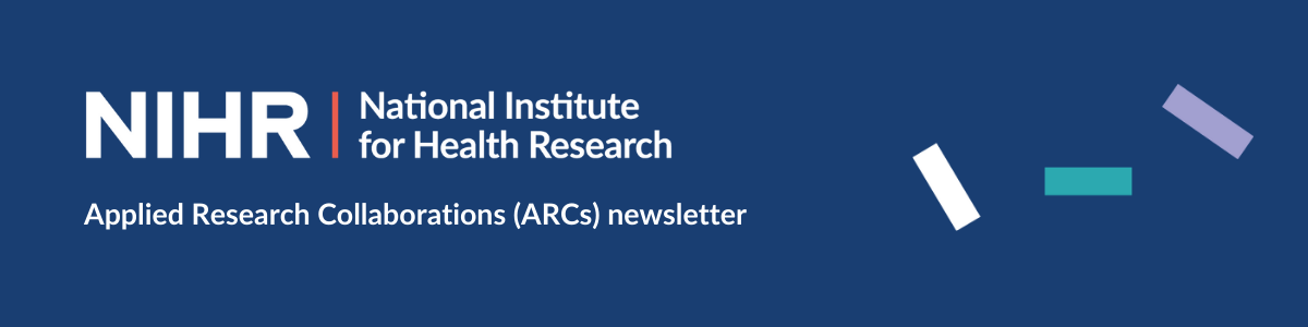 NIHR Applied Research Collaborations (ARCs) newsletter