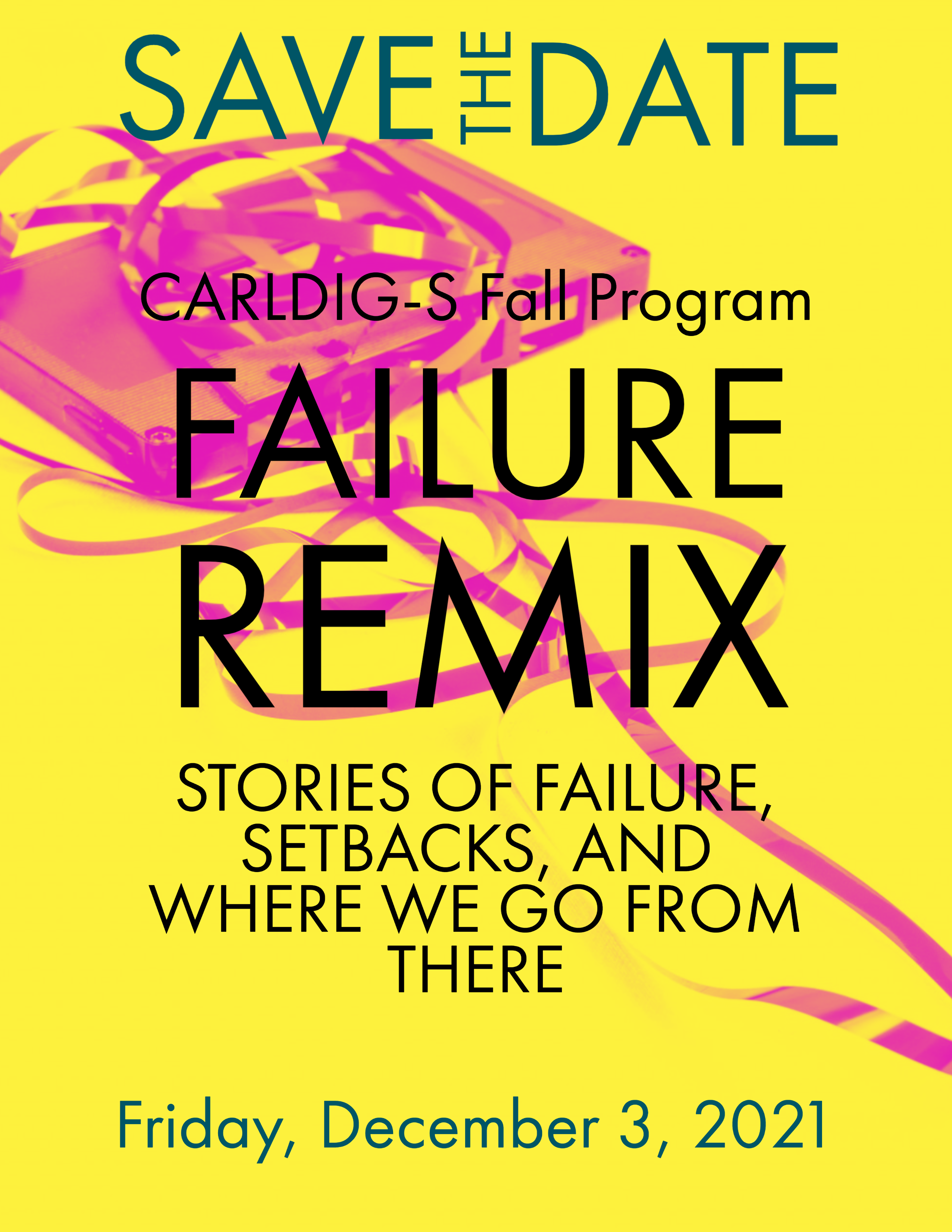 """Save the Date: CARLDIG-S Fall Program: """"Failure Remix: Stories of Failure, Setbacks, and Where We Go From There"""" - Friday, December 3, 2021"""
