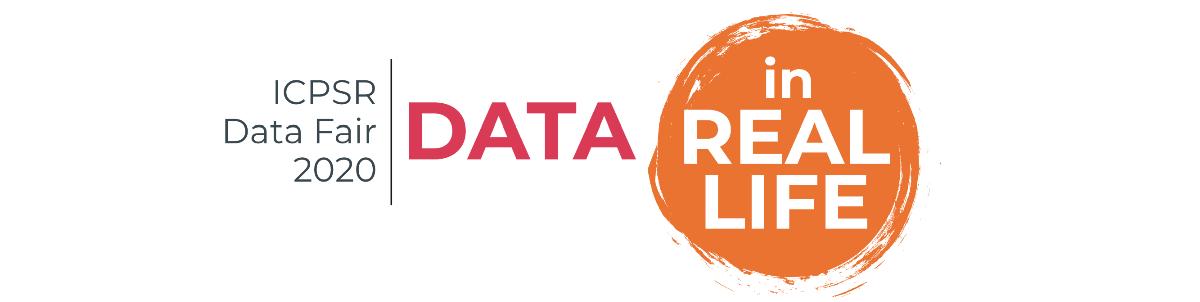 "ICPSR Data Fair ""Data in Real Life"""