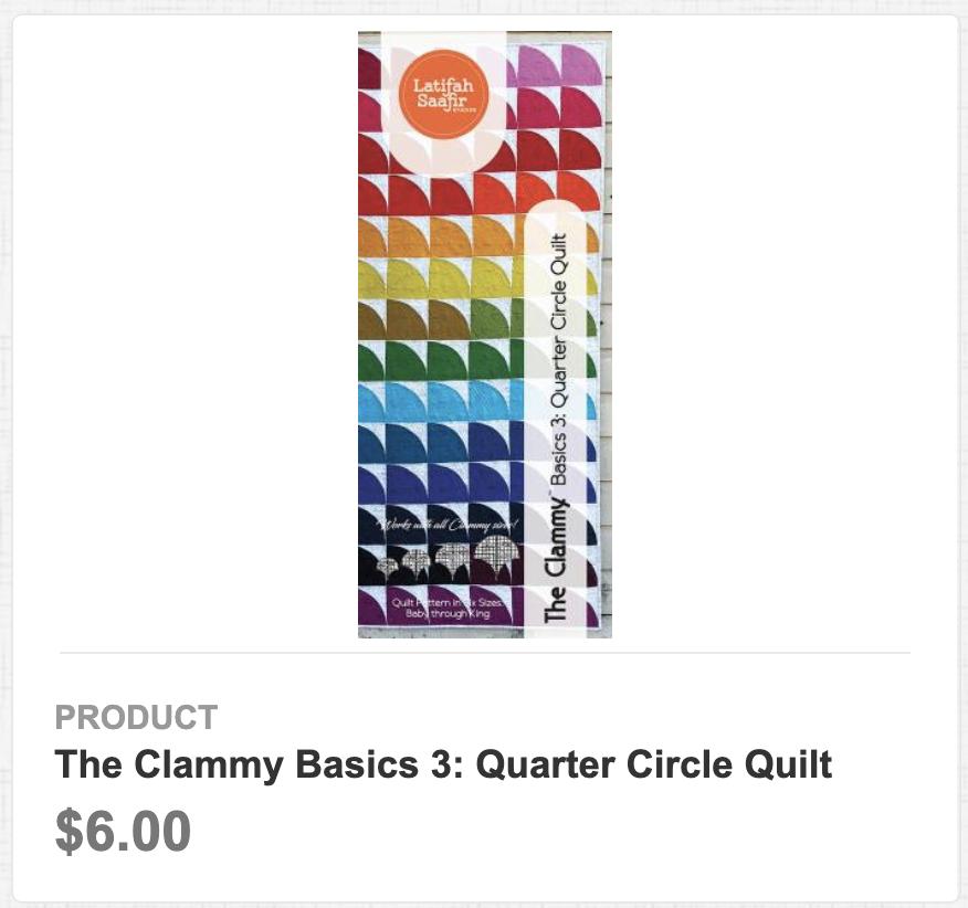 The Clammy Basics 3: Quarter Circle Quilt