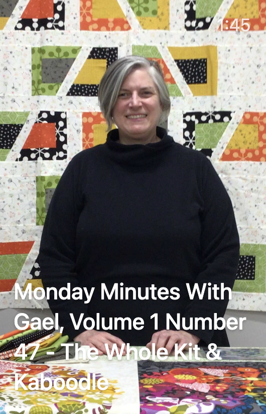 Monday Minutes with Gael, Volume 1 Number 47 - The Whole Kit & Kaboodle