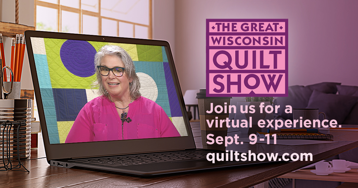 The Great Wisconsin Quilt Show Sept. 9-11, 2021
