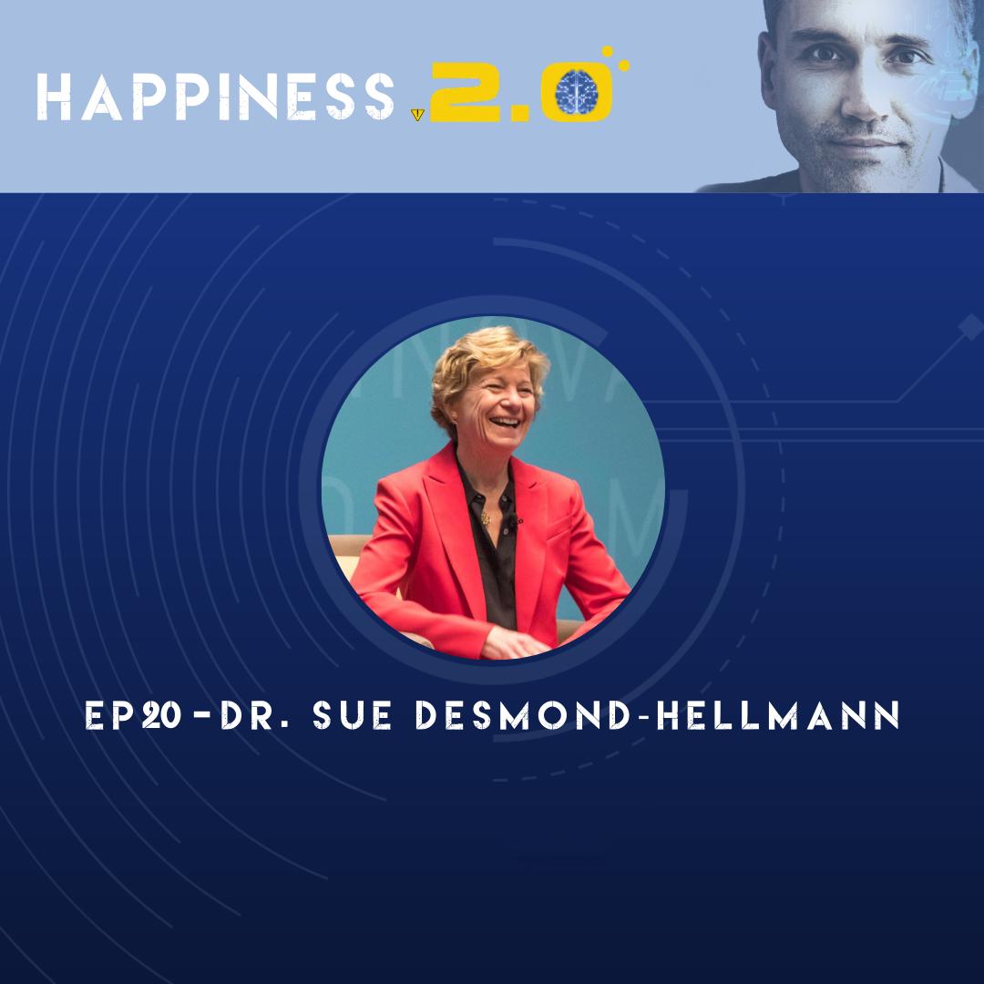 Happiness 2.0, Episode 20-Dr. Sue Desmond-Hellman