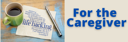 Life Hacking for the Caregiver
