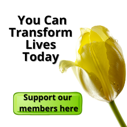 You can transform lives today, support our members here