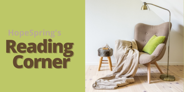 HopeSpring's Reading Corner, 10 Great Books that will help you reset and recharge this summer