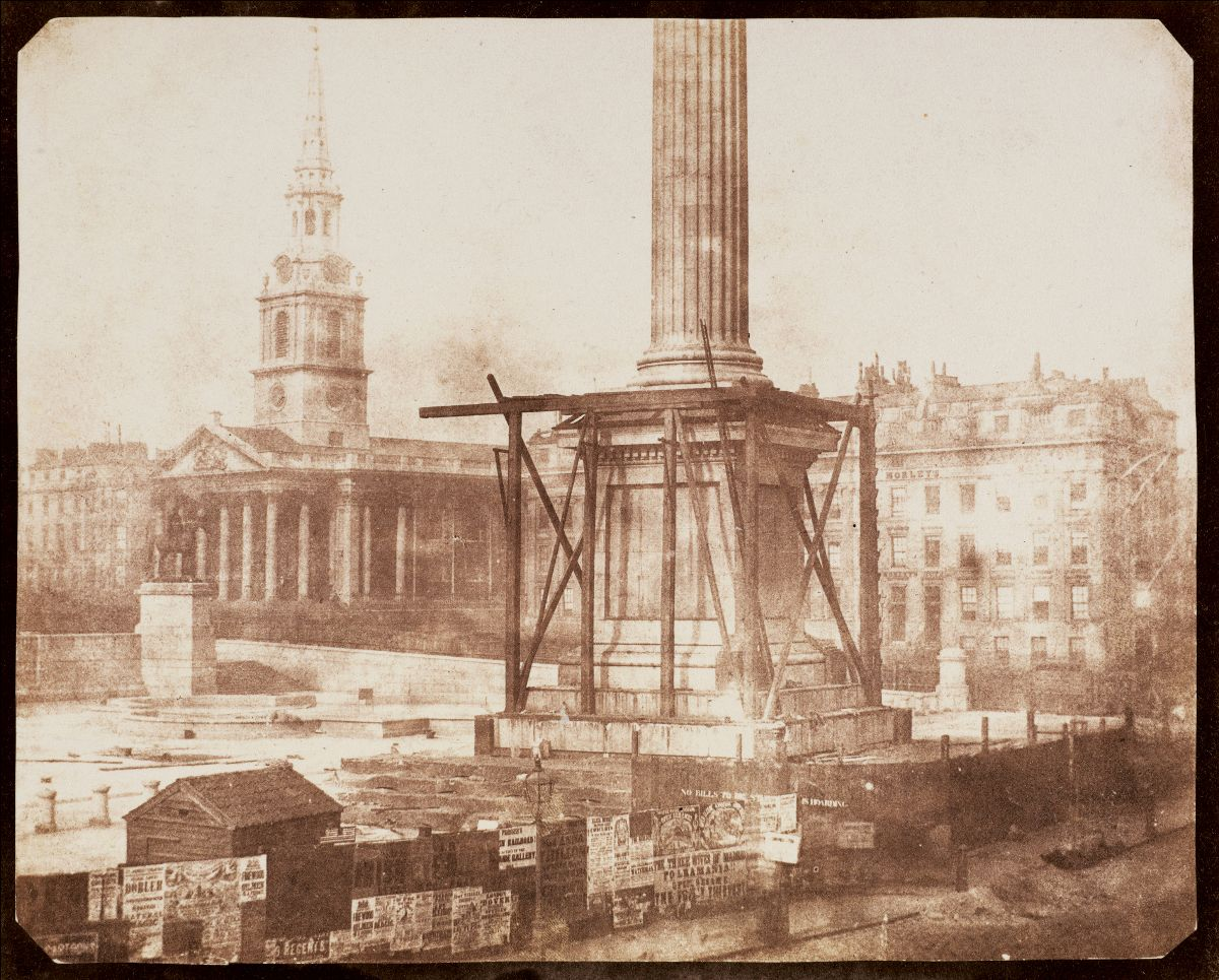 William Henry Fox Talbot, Nelson's Column Under Construction, Trafalgar Square, April 1844, salted paper print from paper negative, courtesy of the Wilson Centre for Photography