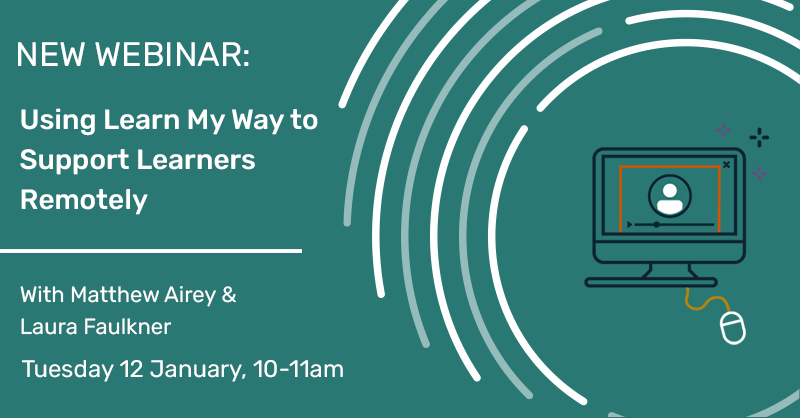 NEW WEBINAR: Using Learn My Way to Support Learners Remotely