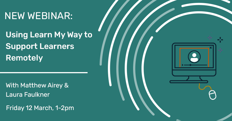 Using Learn My Way to Support Learners Remotely Webinar