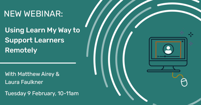 WEBINAR: Using Learn My Way to Support Learners Remotely