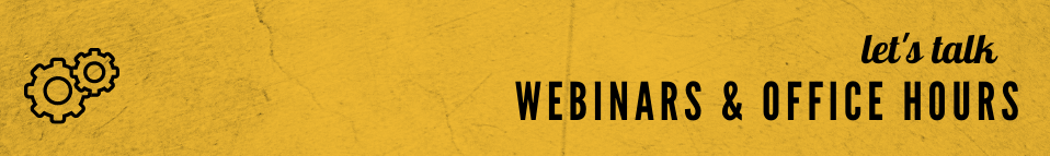 Let's talk webinars and office hours