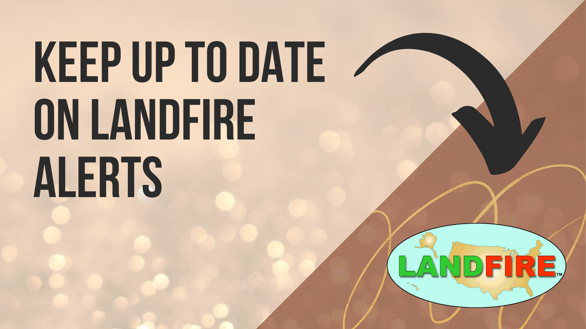 keep up to date on LANDFIRE Alerts